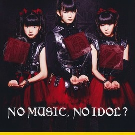 BABYMETAL - NO MUSIC, NO IDOL