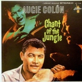 Augie Colon - Chant of the Jungle