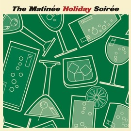 Various Artists - Matinee Holiday Soiree