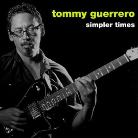 Tommy Guerrero - simpler times