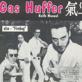 Gas Huffer / Mudhoney - Knife Manual / You Stupid Asshole