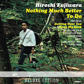 Hiroshi Fujiwara - Nothing Much Better To Do - Deluxe Edition (3 LPs)