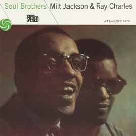 Milt Jackson, Ray Charles - Soul Brothers