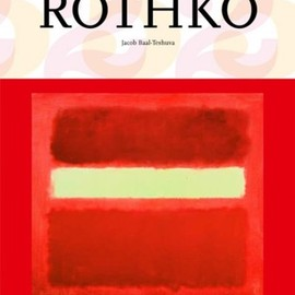 Jacob Baal-Teshuv - Mark Rothko: 1903-1970: Pictures As Drama (Taschen 25th Anniversary Special Edition)