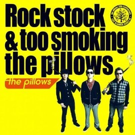 the pillows - Rock stock & too smoking the pillows【初回生産限定】(DVD付)