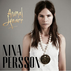 Nina Persson - Animal Heart / Nina Persson