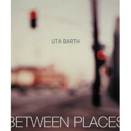 Uta Barth - in Between Places