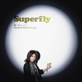 Superfly - 輝く月のように/The Bird Without Wings (初回限定盤)