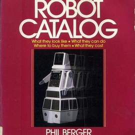 PHIL BERGER - THE STATE OF THE ART ROBOT CATALOG