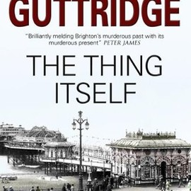 Peter Guttridg - The Thing Itself (The Brighton Mystery)