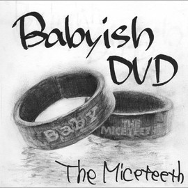 THE MICETEETH - Babyish DVD