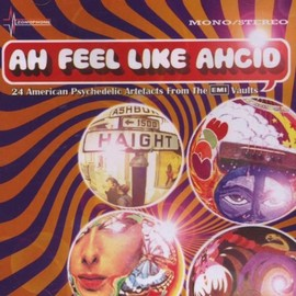 Various Artists - Ah Feel Like Ahcid! - 24 American Psychedelic Artefacts From The EMI Vaults