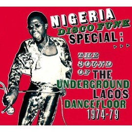 Various Artists - Nigeria Disco Funk Special: Sound of Under