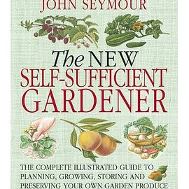 John Seymour - The New Self-Sufficient Gardener