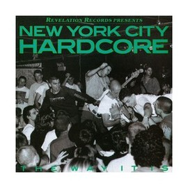 Various Artists - NEW YORK CITY HARDCORE - THE WAY IT IS