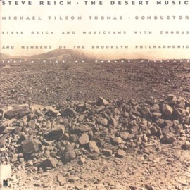 Steve Reich - The Desert Music - Michael Tilson Thomas