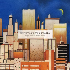 Hidetake Takayama - Right Time+Right Music