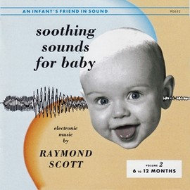 Raymond Scott - Soothing Sounds for Baby Volume 2