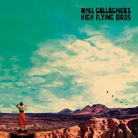 Noel Gallagher's High Flying Birds - Who Build the Moon?