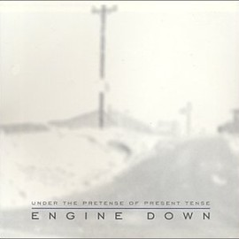 ENGINE DOWN - Under the Pretense of Present Tense