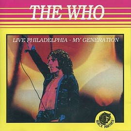 The Who - THE WHO / LIVE PHILADELPHIA-MY GENERATION-