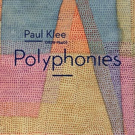 "Collectif - ""Paul Klee (1879-1940) ; polyphonies"""