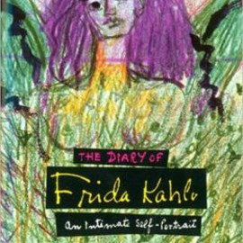 Frida Kahlo - The Diary of Frida Kahlo: An Intimate Self-Portrait