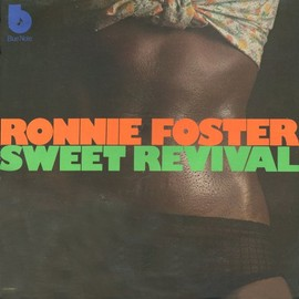 Ronnie Foster - Sweet Revival