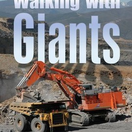 Steven Vale - Walking with Giants: Europe's Massive Earthmovers