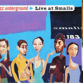 Various Artists - Jazz Underground: Live at Smalls