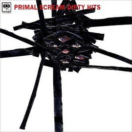Primal Scream - Dirty Hits [LP] / Sony Bmg Europe