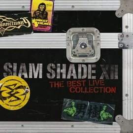 SIAM SHADE - SIAM SHADE XII ~The Best Live Collection~