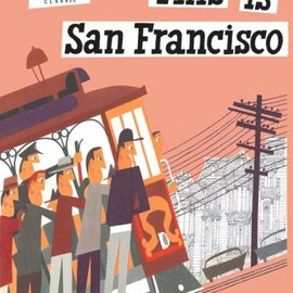 M.Sasek - This is San Francisco [A Children's Classic]