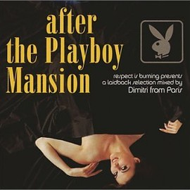 Dimitri From Paris - After the Playboy Mansion