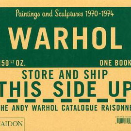 "Andy Warhol - ""Paintings and Sculpture 1970-1974"" Catalogue Raisonne vol.3, 2010"