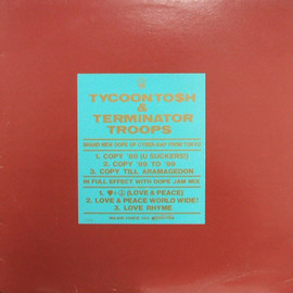 Tycoon Tosh & Terminator Troops - Copy '88 / Love & Peace