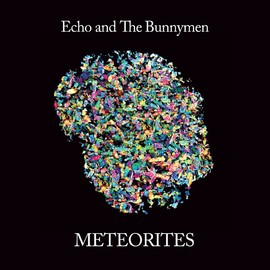 Echo & The Bunnymen - Meteorites [Analog]