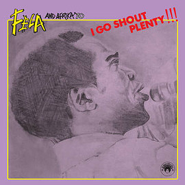Fela Anikulapo Kuti and Afrika '70 - I Go Shout Plenty (10inch)