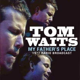 Tom Waits - My Father'S Place
