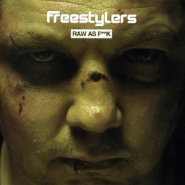 Freestylers - Raw As F**k