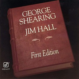George Shearing and Jim Hall - First Edition