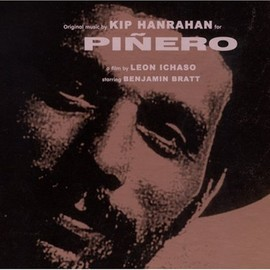 kip hanrahan - original music for PINERO
