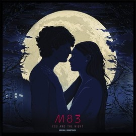 M83 - You & the Night (Original Soundtrack)