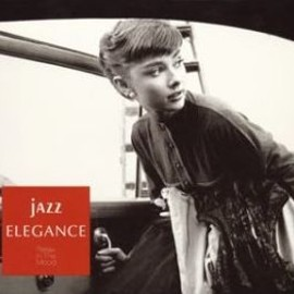 Various Artists - Jazz Elegance Relax In The Mode / V.A.