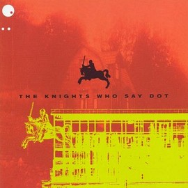 Various Artists - The Knights Who Say Dot