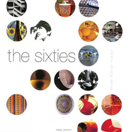 Lesley Jackson - The Sixties:Decade of Design REvolution
