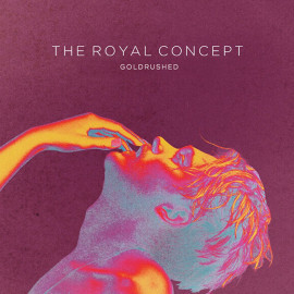 The Royal Concept - GOLDRUSHED