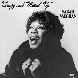 サラ・ボーン Sarah Vaughan - Crazy and Mixed Up