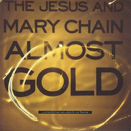 "The Jesus And Mary Chain - Almost Gold  (10"")"