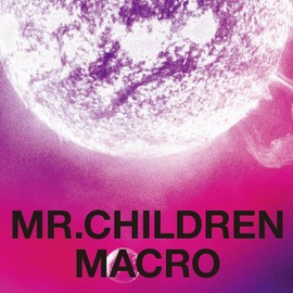 Mr.Children - MACRO